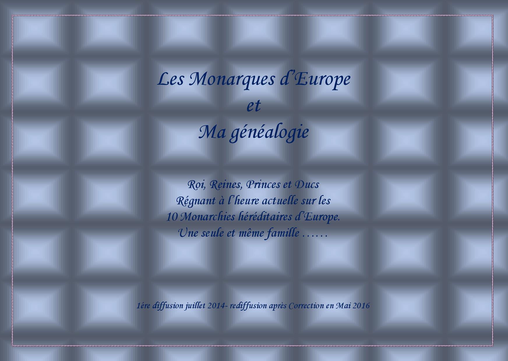 les_Monarques_heriditaires_d_Europe_et_ma_genealogie_30_05_2016.jpg